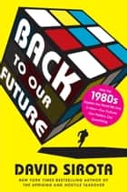 Back to Our Future ebook by David Sirota