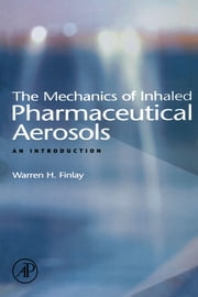 The Mechanics of Inhaled Pharmaceutical Aerosols: An Introduction ebook by Finlay, Warren H.