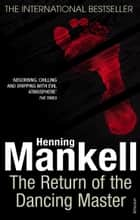 The Return Of The Dancing Master ebook by Henning Mankell