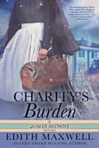 Charity's Burden ebook by Edith Maxwell