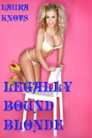 Legally Bound Blonde ebook by Laura Knots