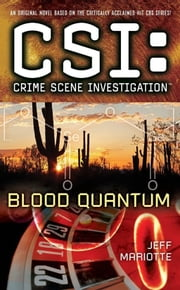 CSI: Crime Scene Investigation: Blood Quantum ebook by Jeff Mariotte