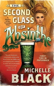 The Second Glass of Absinthe - A Mystery of the Victorian West ebook by Michelle Black