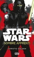 Star wars - Sombre apprenti ebook by Christie GOLDEN, Thierry ARSON