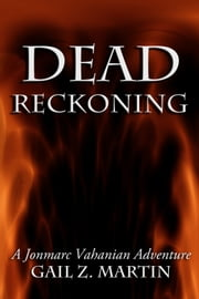 Dead Reckoning ebook by Gail Z. Martin