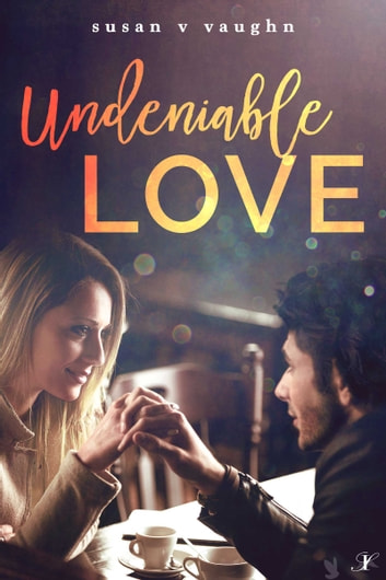 Undeniable Love ebook by Susan V. Vaughn
