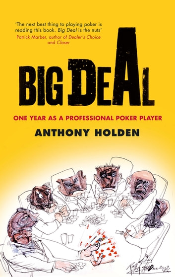 Big Deal - One Year as a Professional Poker Player eBook by Anthony Holden