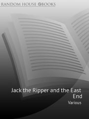 Jack The Ripper and the East End - Introduction by Peter Ackroyd ebook by Peter Ackroyd