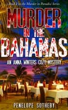 Murder in the Bahamas: Book 2 in the Murder in Paradise Series ebook by Penelope Sotheby