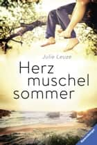 Herzmuschelsommer ebook by Julie  Leuze