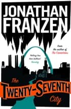 The Twenty-Seventh City ebook by Jonathan Franzen