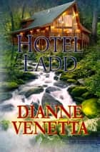 Hotel Ladd ebook by Dianne Venetta