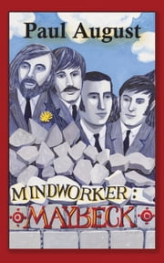 Mindworker: Maybeck ebook by Paul August