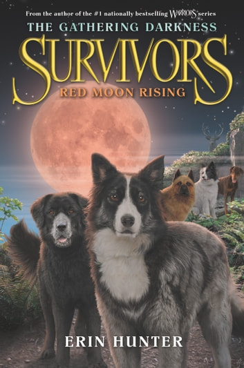 Survivors: The Gathering Darkness #4: Red Moon Rising ebook by Erin Hunter