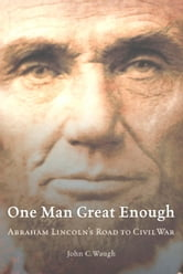 One Man Great Enough ebook by John C. Waugh