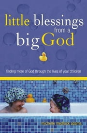 Little Blessings From a Big God ebook by Medlock Adams, Michelle
