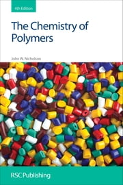 The Chemistry of Polymers ebook by John W Nicholson