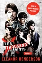 Ten Thousand Saints: A Novel eBook von A Novel
