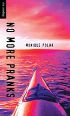 No More Pranks ebook by Monique Polak