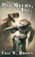 Psi-Mechs, Inc. - The Darkness War, #1 ebook by Eric S. Brown