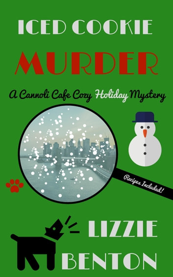 Iced Cookie Murder - A Cannoli Cafe Cozy Holiday Mystery ebook by Lizzie Benton