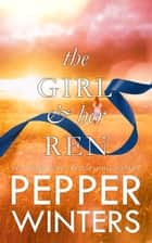 The Girl & Her Ren ebook by Pepper Winters