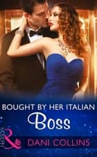 Bought By Her Italian Boss (Mills & Boon Modern) 電子書 by Dani Collins