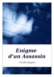 Enigme d'un Assassin ebook by Claudio Ruggeri