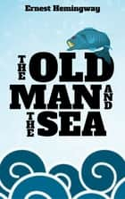 The Old Man and the Sea ebook by Ernest Hemingway