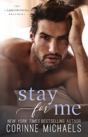 Stay for Me ebook by Corinne Michaels