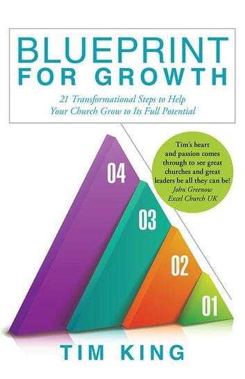 Blueprint for growth ebook by tim king 9781490853079 rakuten kobo blueprint for growth 21 transformational steps to help your church grow to its full potential malvernweather Images
