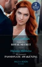 Cinderella's Royal Secret / His Innocent's Passionate Awakening: Cinderella's Royal Secret (Once Upon a Temptation) / His Innocent's Passionate Awakening (Once Upon a Temptation) (Mills & Boon Modern) ebook by Lynne Graham, Melanie Milburne