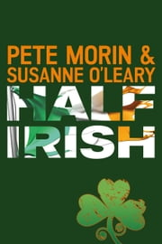 Half Irish ebook by Pete Morin