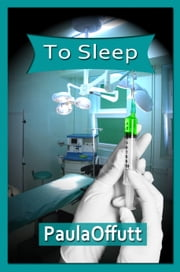 To Sleep - Book One of The Soliloquy ebook by Paula Offutt