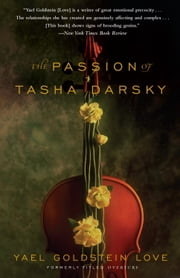 The Passion of Tasha Darsky ebook by Yael Goldstein Love