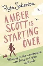 Amber Scott is Starting Over ebook by Ruth Saberton