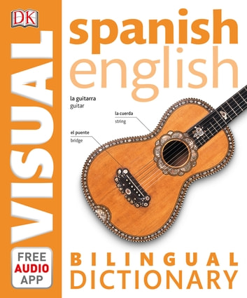 Spanish English Bilingual Visual Dictionary ebook by DK
