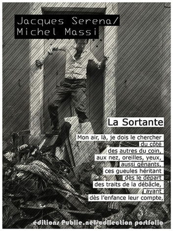 "La sortante - ""entre ce qu'on sait et ce qu'on arrive à vivre, y a des romans"" ebook by Jacques Serena,Michel Massi"