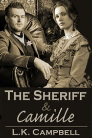 The Sheriff & Camille ebook by L.K. Campbell