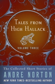 Tales from High Hallack Volume Three ebook by Andre Norton
