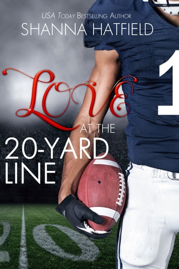 Love at the 20-Yard Line ebook by Shanna Hatfield