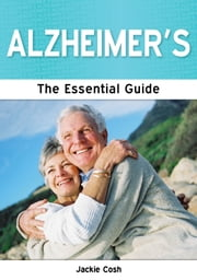 Alzheimers: The Essential Guide ebook by Jackie Cosh