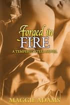 Forged in Fire ebook by Maggie Adams