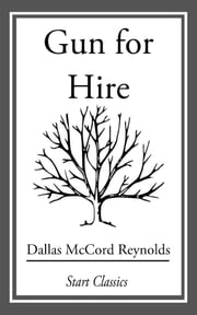 Gun for Hire ebook by Dallas McCord Reynolds