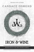 Iron & Wine ebook by Candace Osmond