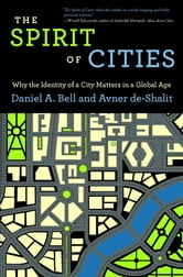 The Spirit of Cities - Why the Identity of a City Matters in a Global Age ebook by Daniel A. Bell,Avner de-Shalit