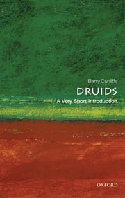Druids: A Very Short Introduction ebook by Barry Cunliffe