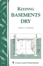 Keeping Basements Dry - Storey's Country Wisdom Bulletin A-26 ebook by Larry Diamond