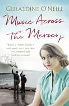 Music Across the Mersey ebook by Geraldine O'Neill
