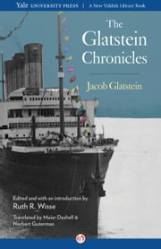 The Glatstein Chronicles ebook by Jacob Glatstein,Ruth R. Wisse,Maier Deshell,Norbert Guterman,Ruth R. Wisse